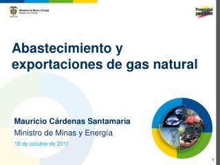 Abastecimiento  y  exportaciones de  gas natural