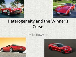 Heterogeneity and the Winner�s Curse