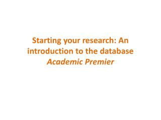 Starting your research: An introduction to the database  Academic Premier