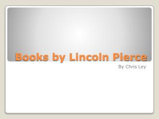 Books by Lincoln Pierce