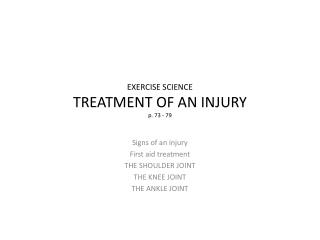EXERCISE SCIENCE TREATMENT OF AN INJURY p . 73 - 79