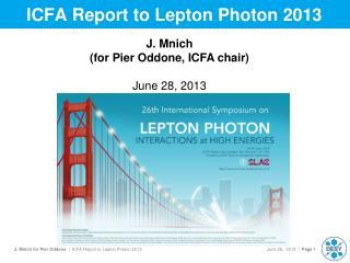 ICFA Report to Lepton Photon 2013