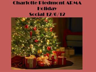 Charlotte Piedmont ARMA Holiday Social  12/6/12