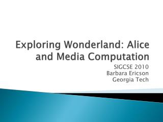 Exploring Wonderland: Alice and Media Computation