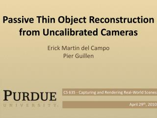 Passive Thin Object Reconstruction from  Uncalibrated  Cameras