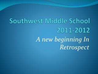 Southwest Middle School 2011-2012