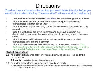 Directions The directions are based on the fact that you would delete this slide before you save it to the student direc