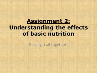 Assignment 2:  Understanding the effects of basic nutrition