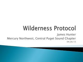 Wilderness Protocol