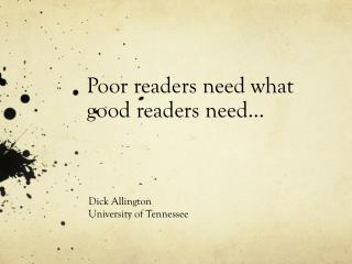 Poor readers need what good readers need…