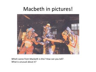 Macbeth in pictures!