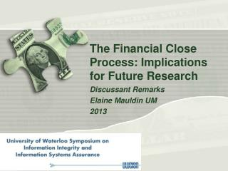 The  Financial  C lose  P rocess : Implications for  Future  R esearch