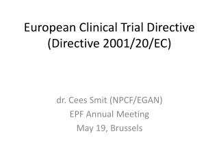 European Clinical Trial Directive Directive 2001