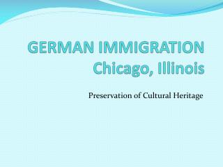 GERMAN IMMIGRATION Chicago, Illinois