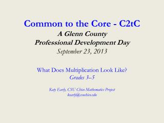 Common  to the Core - C2tC A Glenn County  Professional Development Day September 23, 2013