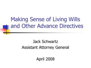 Making Sense of Living Wills and Other Advance Directives