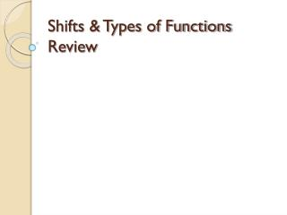 Shifts & Types of Functions Review