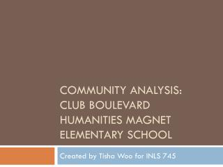 Community analysis: Club Boulevard humanities magnet Elementary  SChool