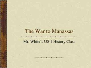 The War to Manassas