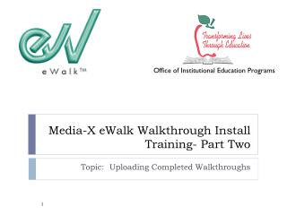 Media-X eWalk Walkthrough Install  Training- Part Two