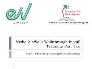 Media-X eWalk Walkthrough Install  Training- Part Two