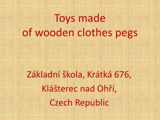 Toys  made  of wooden clothes pegs