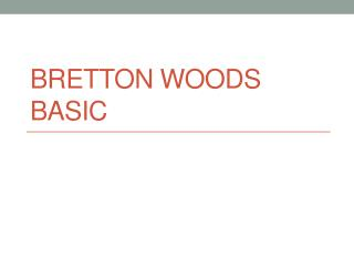 Bretton Woods Basic
