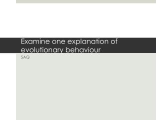 examine two evolutionary explanations of behaviour essay