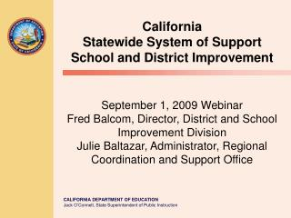 September 1, 2009 Webinar Fred Balcom, Director, District and School Improvement Division Julie Baltazar, Administrator,