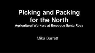 Picking and Packing for the North Agricultural Workers at Empaque Santa Rosa