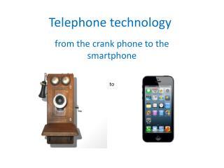 Telephone technology
