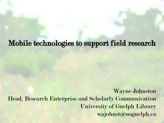 Mobile technologies to support field research