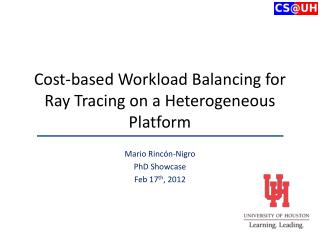 Cost-based Workload Balancing for Ray Tracing on a Heterogeneous Platform