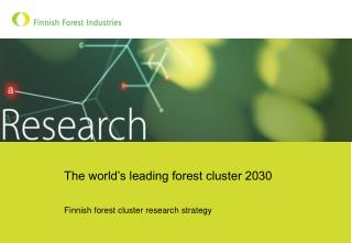 The world's leading forest cluster 2030