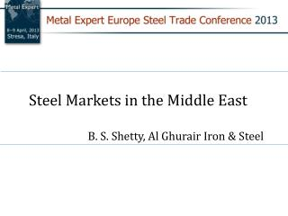 B. S. Shetty,  Al Ghurair Iron & Steel