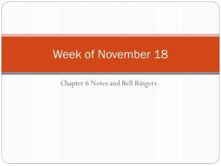 Week of November 18