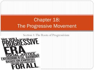 Chapter 18: The Progressive Movement