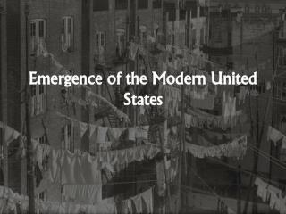 Emergence of the Modern United States