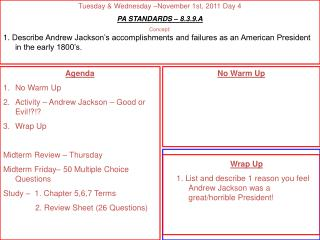 Agenda No Warm Up Activity – Andrew Jackson – Good or Evil!?!? Wrap Up Midterm Review – Thursday