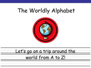 The Worldly Alphabet