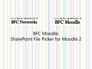 BFC Moodle:  SharePoint File Picker for Moodle 2