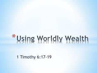 Using Worldly Wealth