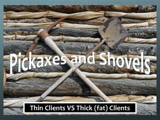 Thin Clients VS Thick (fat) Clients