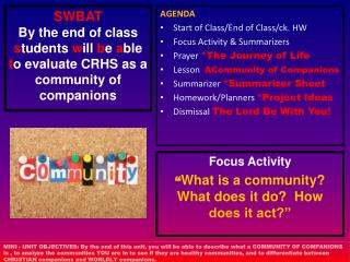 "Focus Activity  "" What is a community?  What  does it  do?  How  does it  act?"""
