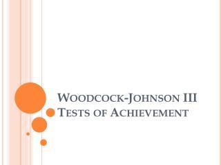 Woodcock-Johnson III Tests of Achievement