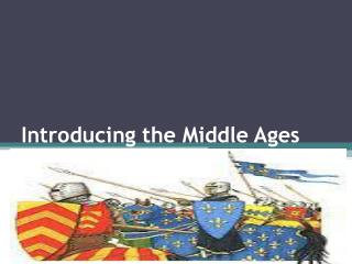 Introducing the Middle Ages