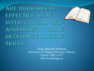 Name: Michelle Wildman Instructor: Dr. Sharon O'Connor – Petruso Course: CBSE 7201 T