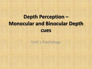 Depth Perception  – Monocular and Binocular Depth cues