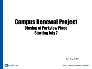 Campus Renewal Project Closing of Parkview Place Starting July 7