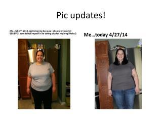 Pic updates!